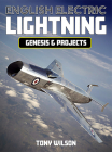 English Electric Lightning: Genesis and Projects Cover Image
