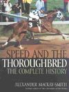 Speed and the Thoroughbred: The Complete History Cover Image