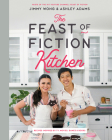 The Feast of Fiction Kitchen: Recipes Inspired by TV, Movies, Games & Books Cover Image