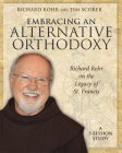 Embracing an Alternative Orthodoxy: Richard Rohr on the Legacy of St. Francis: A 5-Session Study Cover Image
