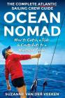 Ocean Nomad: The Complete Atlantic Sailing Crew Guide - How to Catch a Ride & Contribute to a Healthier Ocean Cover Image