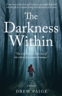 The Darkness Within: You Can Always Come Out of the Other Side of Your Trauma Cover Image