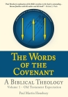 The Words of the Covenant - A Biblical Theology: Volume 1 - Old Testament Expectation Cover Image