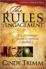 The Rules of Engagement: The Art of Strategic Prayer and Spiritual Warfare Cover Image