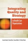 Integrating Quality and Strategy in Health Care Organizations Cover Image