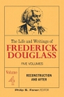 The Life and Writings of Frederick Douglass, Volume 4: Reconstruction and After Cover Image
