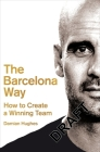 The Barcelona Way: How to Create a Winning Team Cover Image