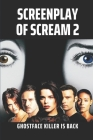 Screenplay Of Scream 2: Ghostface Killer Is Back: Humor And Entertainment Cover Image