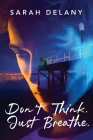 Don't Think. Just Breathe. Cover Image