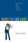 Trouble Don't Last Always:: Emancipatory Hope Among African American Adolescents Cover Image