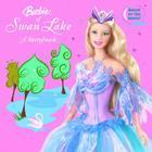 Barbie of Swan Lake: A Storybook (Barbie) Cover Image