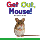 Get Out, Mouse!: The Sound of Ou (Vowel Blends) Cover Image