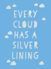 Every Cloud Has a Silver Lining: Encouraging Quotes to Inspire Positivity Cover Image
