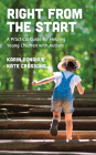 Right from the Start: A Practical Guide for Helping Young Children with Autism Cover Image