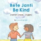 Be Kind (Haitian Creole-English): Rete Janti Cover Image