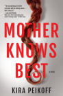 Mother Knows Best: A Novel of Suspense Cover Image