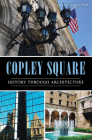 Copley Square: History Through Architecture (Landmarks) Cover Image