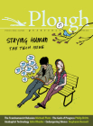 Plough Quarterly No. 15 - Staying Human: The Tech Issue Cover Image