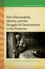 Afrodescendants, Identity, and the Struggle for Development in the Americas (Ruth Simms Hamilton African Diaspora) Cover Image