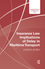 Insurance Law Implications of Delay in Maritime Transport (Contemporary Commercial Law) Cover Image