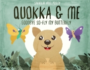 Quokka & Me: Goodbye So-Fly My Butterfly Cover Image