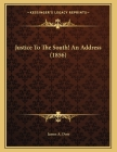 Justice To The South! An Address (1856) Cover Image
