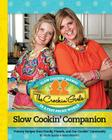 The Crockin' Girls Slow Cookin' Companion: Yummy Recipes from Family, Friends, and Our Crockin' Community Cover Image