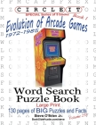 Circle It, Evolution of Arcade Games, 1972-1985, Book 1, Word Search, Puzzle Book Cover Image