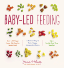 Baby-Led Feeding: A Natural Way to Raise Happy, Independent Eaters Cover Image