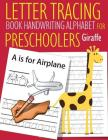 Letter Tracing Book Handwriting Alphabet for Preschoolers Giraffe: Letter Tracing Book Practice for Kids Ages 3+ Alphabet Writing Practice Handwriting Cover Image