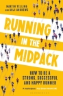 Running in the Midpack: How to be a Strong, Successful and Happy Runner Cover Image