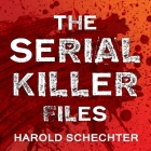 The Serial Killer Files Lib/E: The Who, What, Where, How, and Why of the World's Most Terrifying Murderers Cover Image
