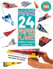 Make 24 Paper Planes: Includes Awesome Launcher Kit! Cover Image