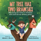My Tree Has Two Branches: Why having two homes is sometimes more work but has so many perks! Cover Image