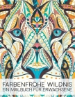 Farbenfrohe Wildnis: Ein Malbuch Für Erwachsene Cover Image