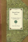 Dwarf Fruit Trees: Their Propagation, Pruning, and General Management, Adapted to the United States and Canada (Gardening in America) Cover Image