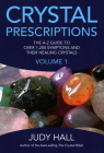 Crystal Prescriptions: The A-Z Guide to Over 1,200 Symptoms and Their Healing Crystals Cover Image
