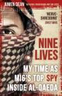 Nine Lives: My Time As MI6's Top Spy Inside al-Qaeda Cover Image