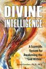 Divine Intelligence: A Scientific System for Awakening the God Within Cover Image