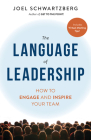 The Language of Leadership: How to Engage and Inspire Your Team Cover Image