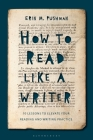 How to Read Like a Writer: 10 Lessons to Elevate Your Reading and Writing Practice Cover Image
