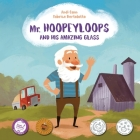 Mr. Hoopeyloops and His Amazing Glass Cover Image