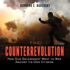 The Counterrevolution: How Our Government Went to War Against Its Own Citizens Cover Image