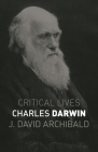 Charles Darwin (Critical Lives) Cover Image