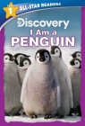 Discovery All Star Readers: I Am a Penguin Level 1 (Library Binding) Cover Image