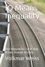 IQ Means Inequality: The Population Cycle that Drives Human History Cover Image