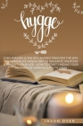 Hygge: Essentialism is The Key, Shared Freedom The Way - The Minimalist Danish Art to Organize Your Day & Simplify Your Life Cover Image