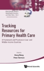Tracking Resources for Primary Health Care: A Framework and Practices in Low- And Middle-Income Countries Cover Image