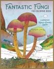 Fantastic Fungi: The Coloring Book Cover Image