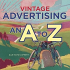 Vintage Advertising: An A to Z Cover Image